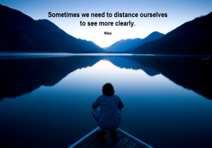 sometimes-we-need-to-distance-ourselves-to-see-more-clearly